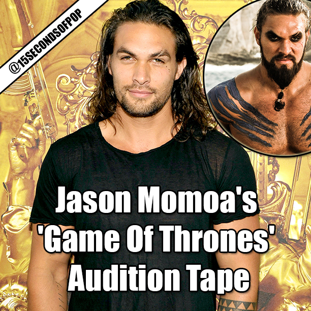 Jason Momoa's 'Game Of Thrones' Audition Tape