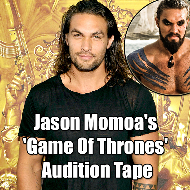 Jason Momoa's 'Game Of Thrones' Audition Tape1