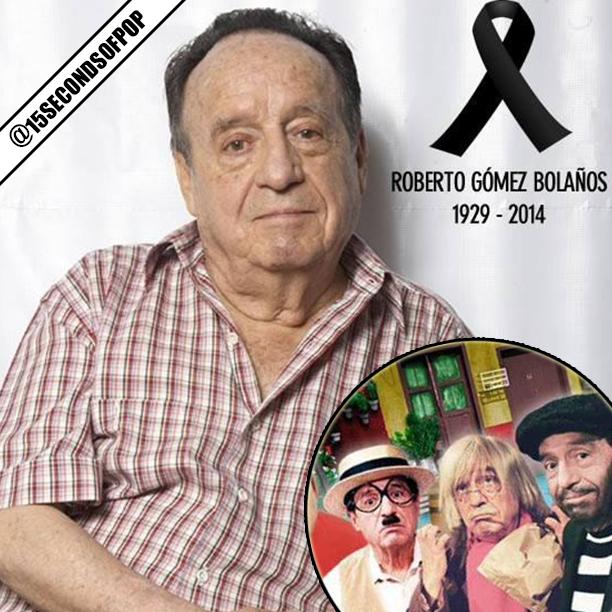 Roberto Gómez Bolaños Has Died