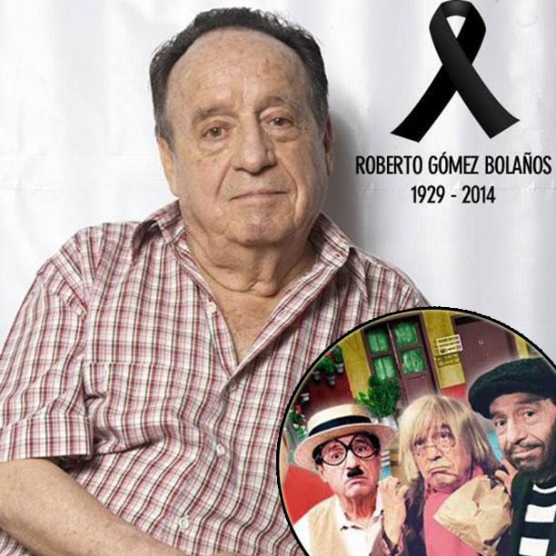 Roberto Gómez Bolaños Has Died1